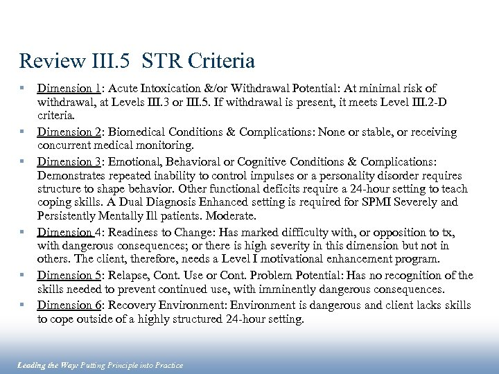Review III. 5 STR Criteria § § § Dimension 1: Acute Intoxication &/or Withdrawal