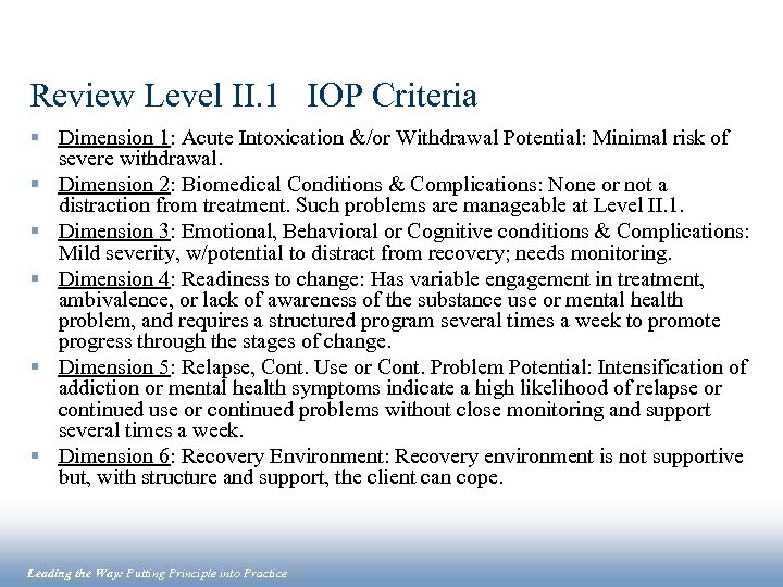 Review Level II. 1 IOP Criteria § Dimension 1: Acute Intoxication &/or Withdrawal Potential: