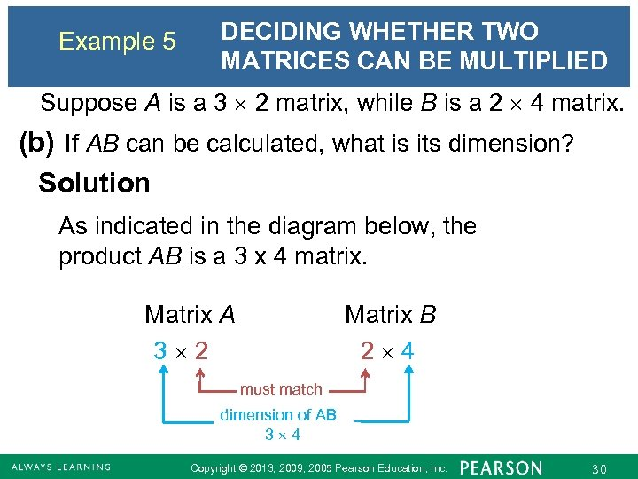 Example 5 DECIDING WHETHER TWO MATRICES CAN BE MULTIPLIED Suppose A is a 3