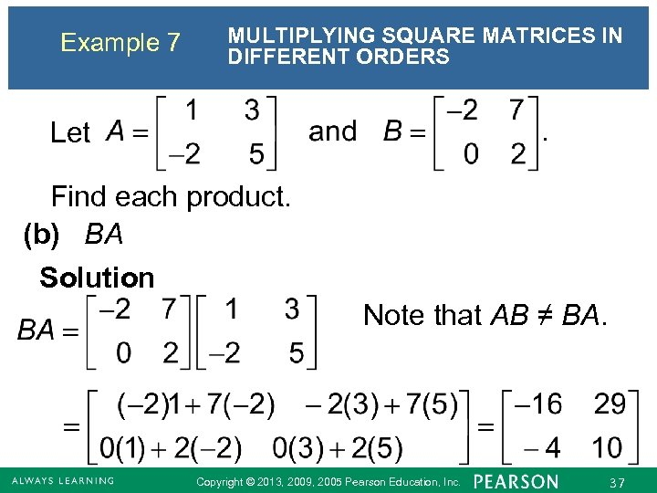 Example 7 MULTIPLYING SQUARE MATRICES IN DIFFERENT ORDERS Let Find each product. (b) BA