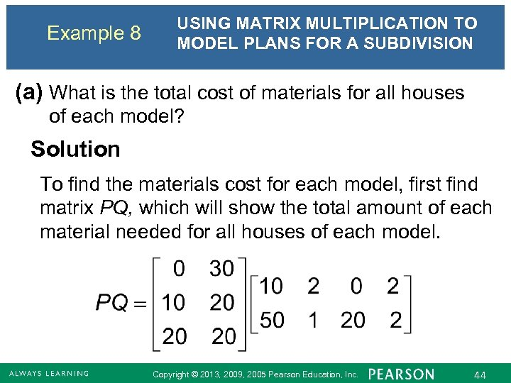 Example 8 USING MATRIX MULTIPLICATION TO MODEL PLANS FOR A SUBDIVISION (a) What is