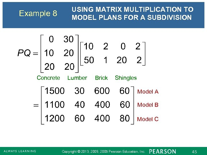 Example 8 Concrete USING MATRIX MULTIPLICATION TO MODEL PLANS FOR A SUBDIVISION Lumber Brick