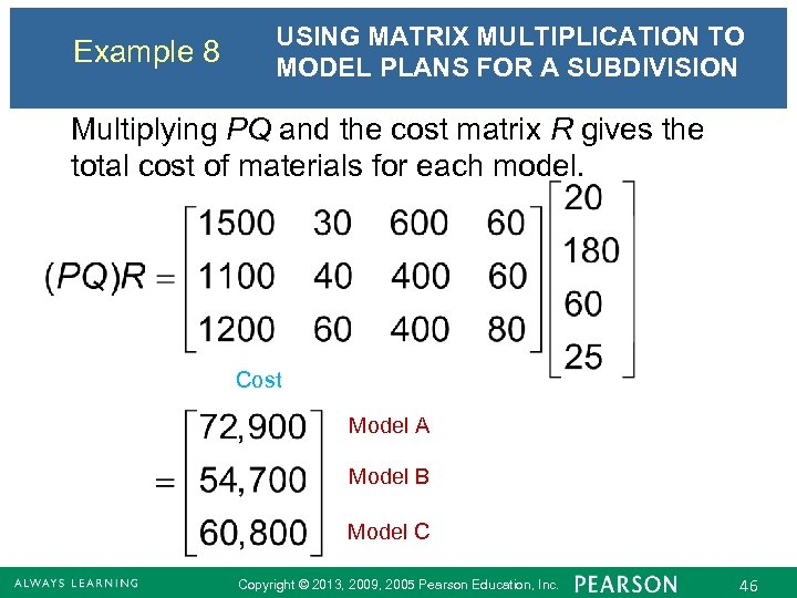 Example 8 USING MATRIX MULTIPLICATION TO MODEL PLANS FOR A SUBDIVISION Multiplying PQ and