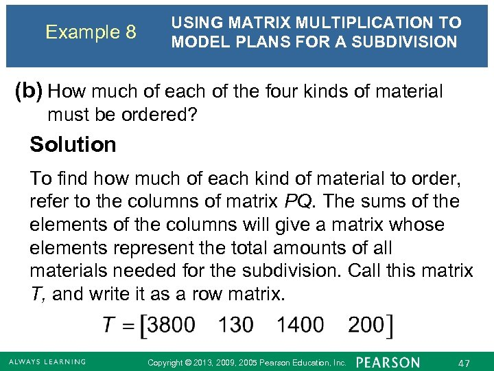 Example 8 USING MATRIX MULTIPLICATION TO MODEL PLANS FOR A SUBDIVISION (b) How much