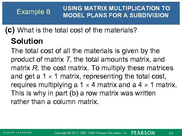 Example 8 USING MATRIX MULTIPLICATION TO MODEL PLANS FOR A SUBDIVISION (c) What is