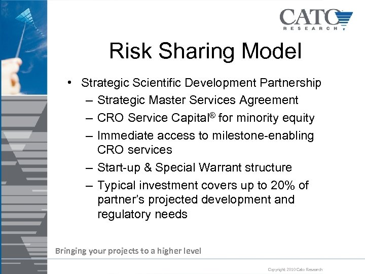 Risk Sharing Model • Strategic Scientific Development Partnership – Strategic Master Services Agreement –