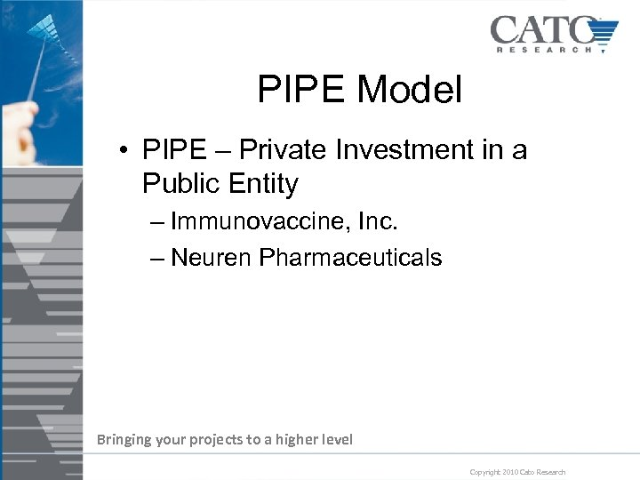 PIPE Model • PIPE – Private Investment in a Public Entity – Immunovaccine, Inc.