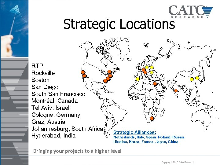 Strategic Locations RTP Rockville Boston San Diego South San Francisco Montréal, Canada Tel Aviv,