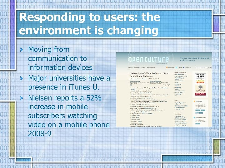 Responding to users: the environment is changing Moving from communication to information devices Major