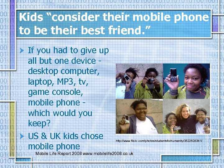 """Kids """"consider their mobile phone to be their best friend. """" If you had"""