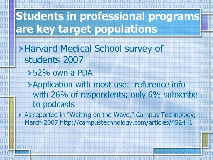Students in professional programs are key target populations Harvard Medical School survey of students