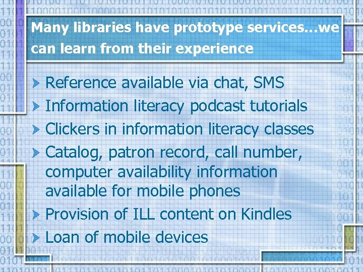 Many libraries have prototype services…we can learn from their experience Reference available via chat,