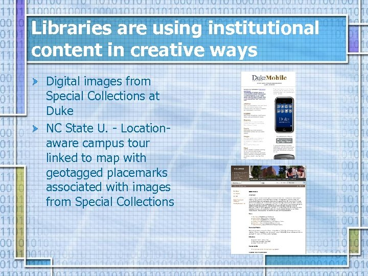 Libraries are using institutional content in creative ways Digital images from Special Collections at