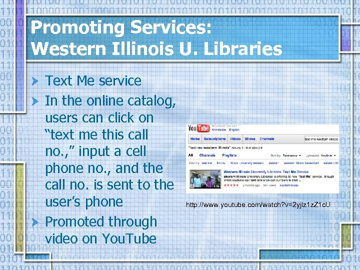 Promoting Services: Western Illinois U. Libraries Text Me service In the online catalog, users