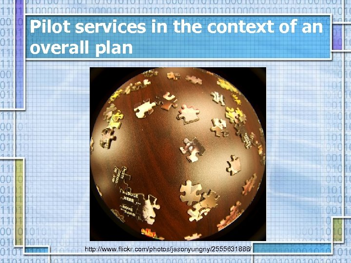 Pilot services in the context of an overall plan http: //www. flickr. com/photos/jasonyungny/2555631888/