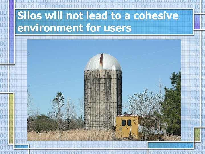 Silos will not lead to a cohesive environment for users