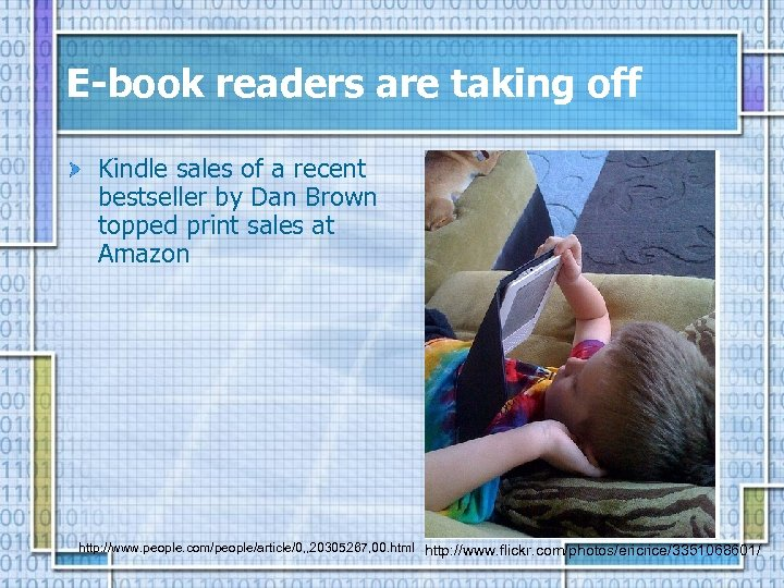 E-book readers are taking off Kindle sales of a recent bestseller by Dan Brown