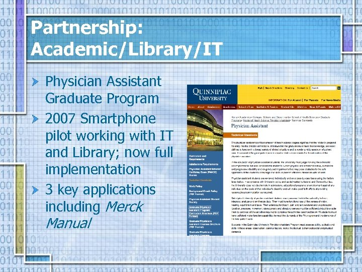 Partnership: Academic/Library/IT Physician Assistant Graduate Program 2007 Smartphone pilot working with IT and Library;