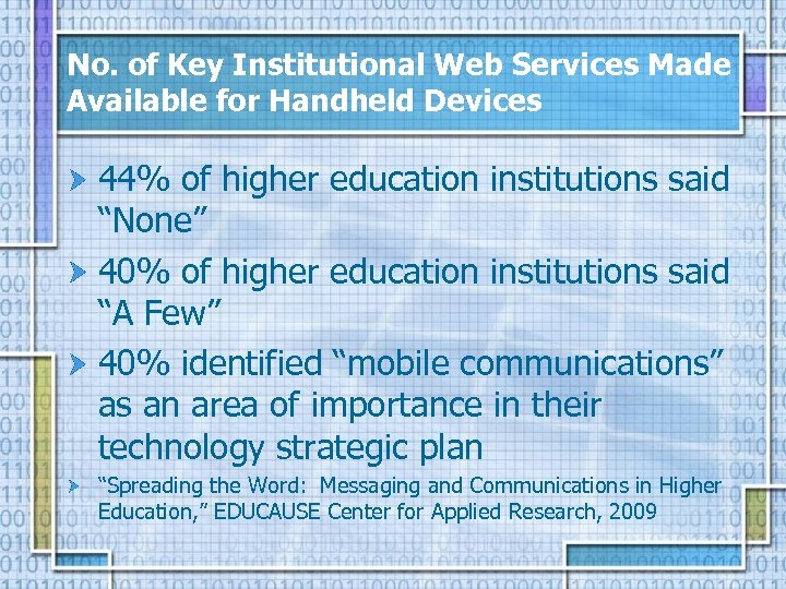 No. of Key Institutional Web Services Made Available for Handheld Devices 44% of higher