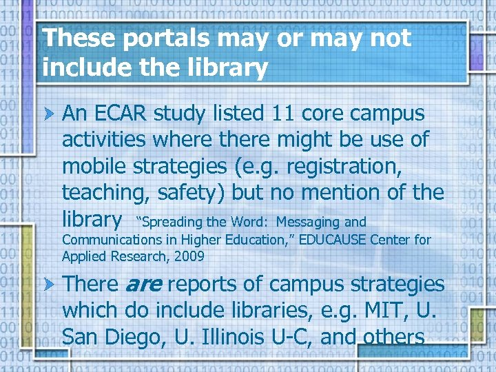 These portals may or may not include the library An ECAR study listed 11