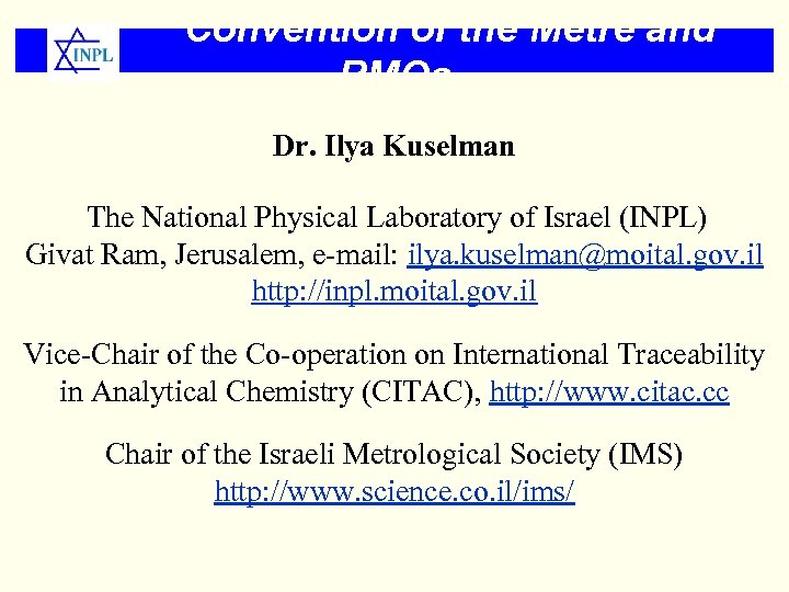 Convention of the Metre and RMOs Dr. Ilya Kuselman The National Physical Laboratory of