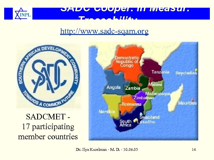SADC Cooper. in Measur. Traceability http: //www. sadc-sqam. org SADCMET 17 participating member countries