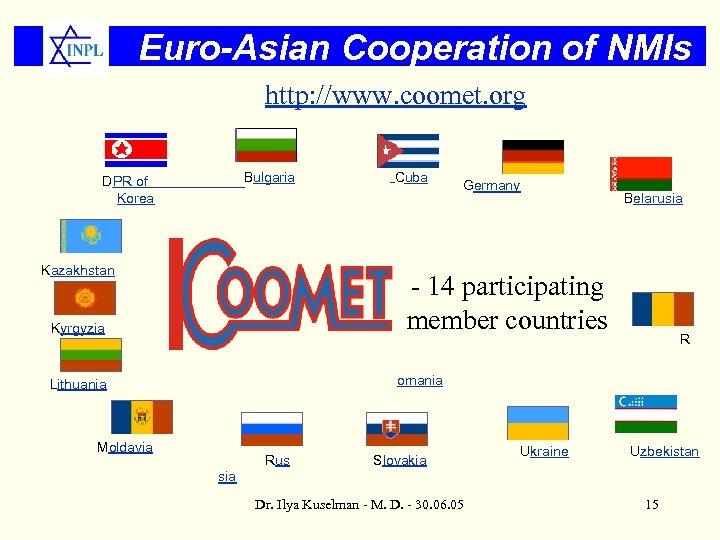 Euro-Asian Cooperation of NMIs http: //www. coomet. org Cuba Bulgaria DPR of Korea Kazakhstan