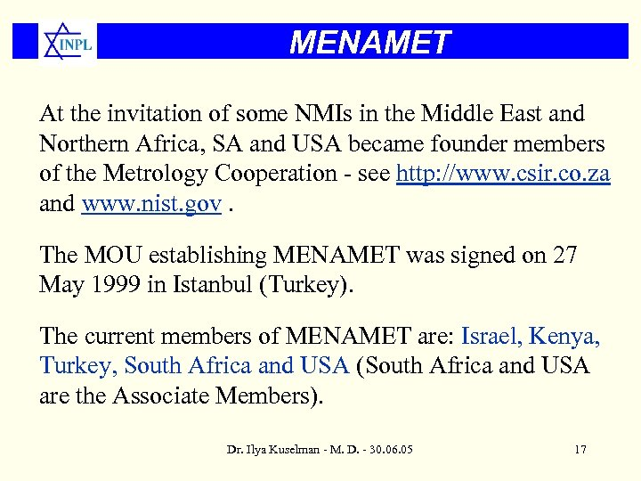 MENAMET At the invitation of some NMIs in the Middle East and Northern Africa,