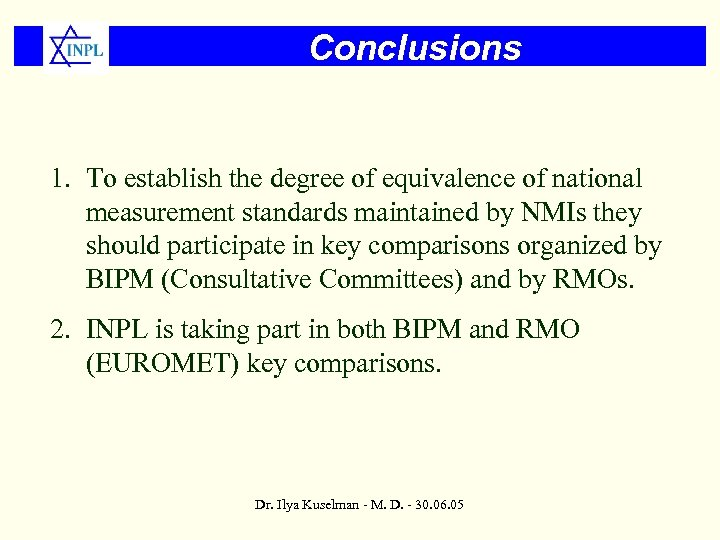 Conclusions 1. To establish the degree of equivalence of national measurement standards maintained by