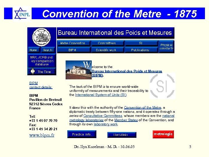 Convention of the Metre - 1875 elcome to the Bureau International des Poids et