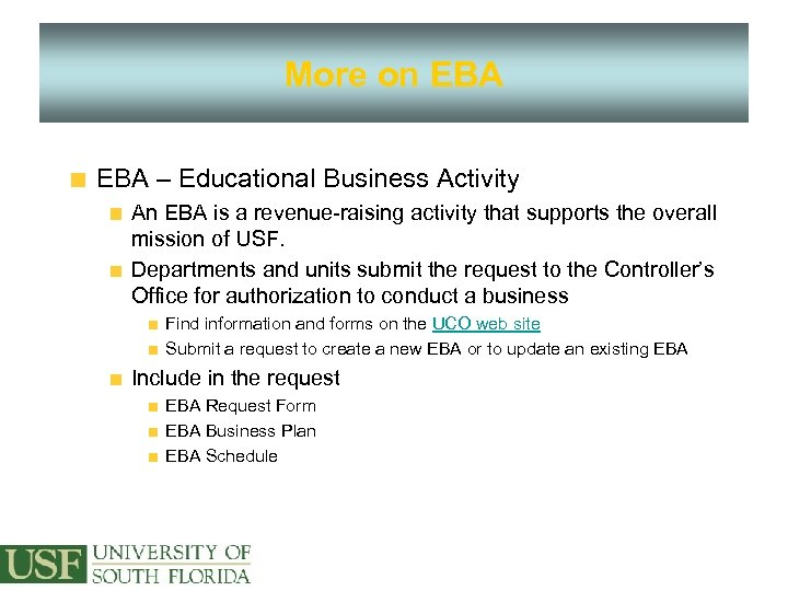 More on EBA – Educational Business Activity An EBA is a revenue-raising activity that