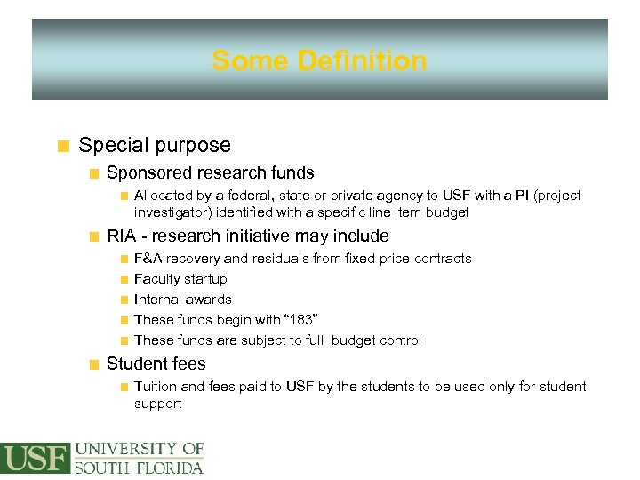Some Definition Special purpose Sponsored research funds Allocated by a federal, state or private