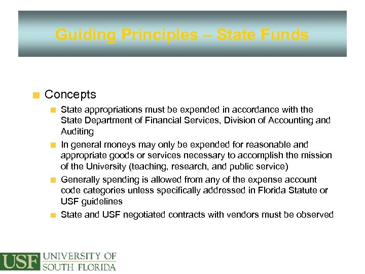 Guiding Principles – State Funds Concepts State appropriations must be expended in accordance with