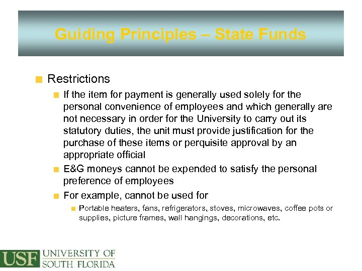 Guiding Principles – State Funds Restrictions If the item for payment is generally used