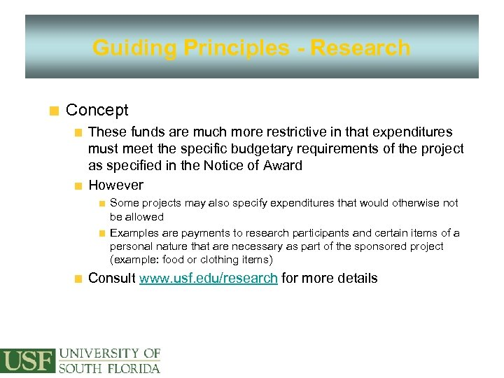 Guiding Principles - Research Concept These funds are much more restrictive in that expenditures