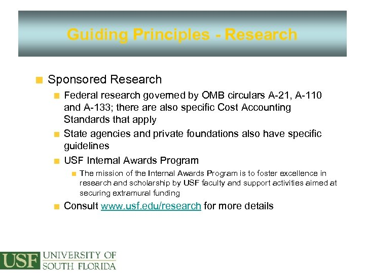 Guiding Principles - Research Sponsored Research Federal research governed by OMB circulars A-21, A-110