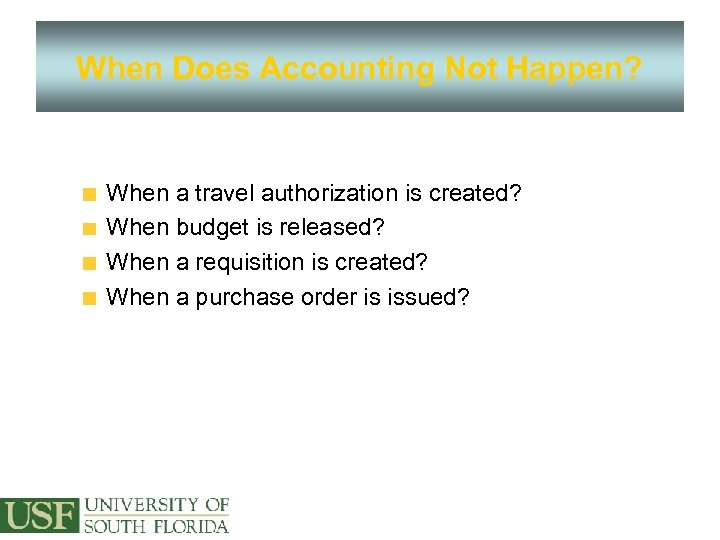 When Does Accounting Not Happen? When a travel authorization is created? When budget is