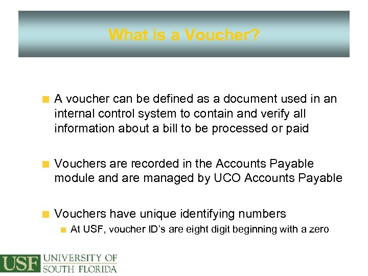 What is a Voucher? A voucher can be defined as a document used in