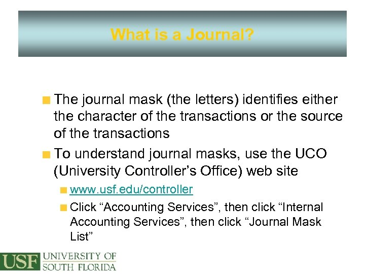 What is a Journal? The journal mask (the letters) identifies either the character of