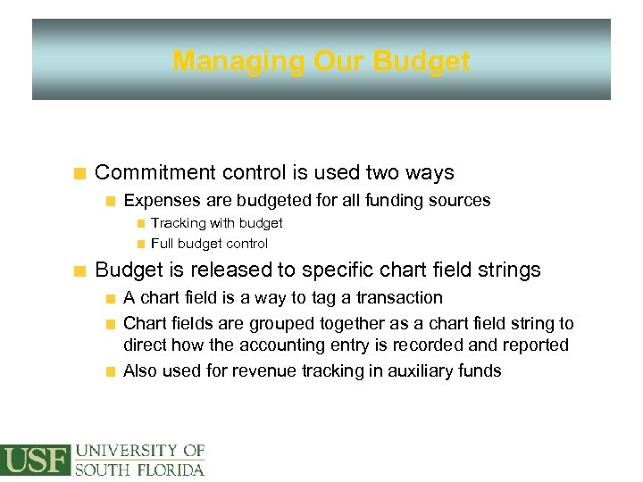 Managing Our Budget Commitment control is used two ways Expenses are budgeted for all