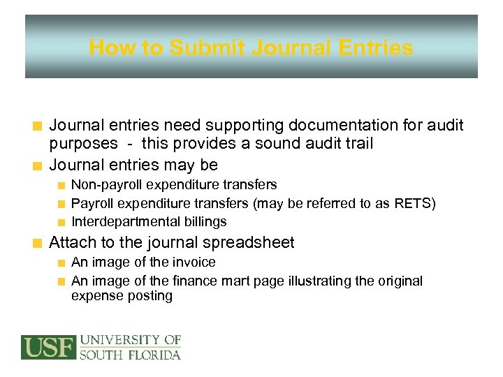 How to Submit Journal Entries Journal entries need supporting documentation for audit purposes -