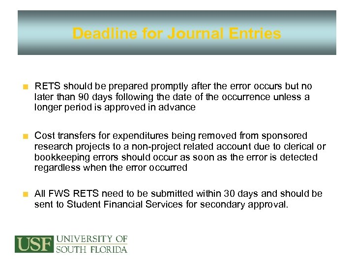 Deadline for Journal Entries RETS should be prepared promptly after the error occurs but