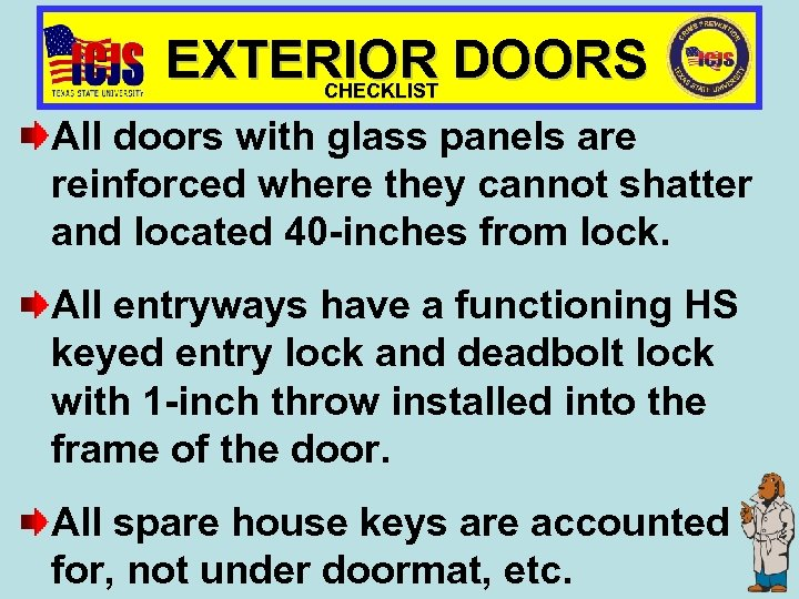 EXTERIOR DOORS CHECKLIST All doors with glass panels are reinforced where they cannot shatter