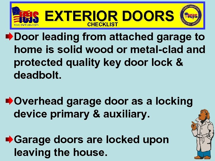 EXTERIOR DOORS CHECKLIST Door leading from attached garage to home is solid wood or