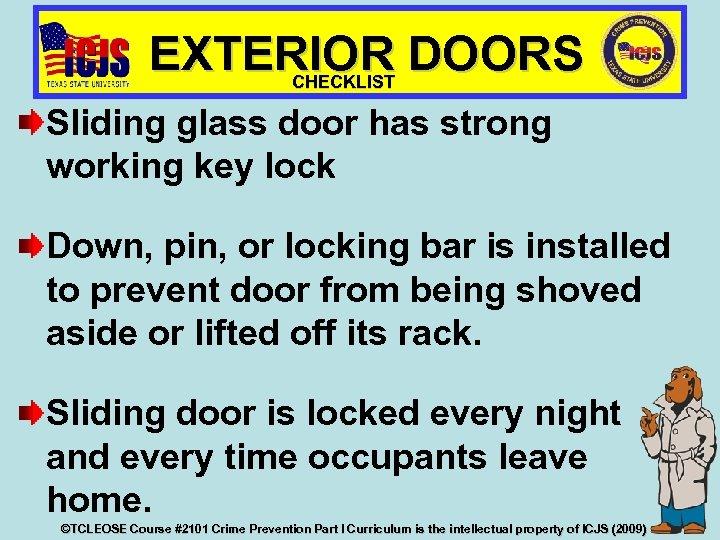 EXTERIOR DOORS CHECKLIST Sliding glass door has strong working key lock Down, pin, or