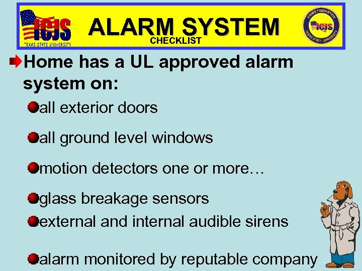 ALARM SYSTEM CHECKLIST Home has a UL approved alarm system on: all exterior doors