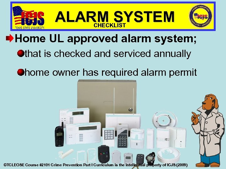 ALARM SYSTEM CHECKLIST Home UL approved alarm system; that is checked and serviced annually