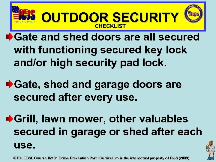 OUTDOOR SECURITY CHECKLIST Gate and shed doors are all secured with functioning secured key