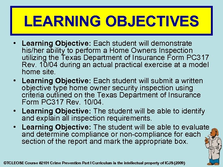 LEARNING OBJECTIVES • Learning Objective: Each student will demonstrate his/her ability to perform a
