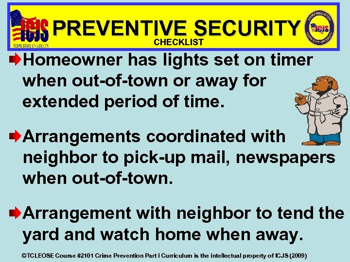 PREVENTIVE SECURITY CHECKLIST Homeowner has lights set on timer when out-of-town or away for
